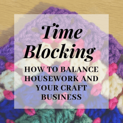 time blocking to balance life and a craft business | Hooked by Kati