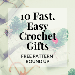 10 fast easy crochet gifts   free pattern round up   Hooked by Kati