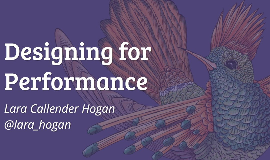 Designing for Performance – Lara Hogan