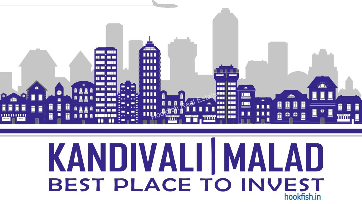 Why Kandivali-Malad are best place to invest in mumbai 2019 ?