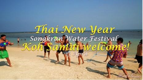 Thai new year & Songkran water festival,Koh samui welcome!