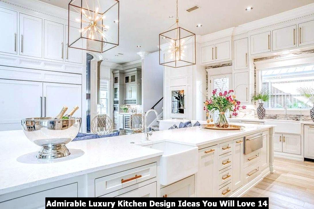 Admirable Luxury Kitchen Design Ideas You Will Love 14