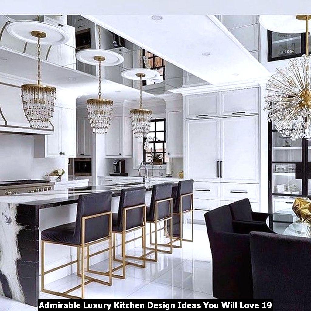 Admirable Luxury Kitchen Design Ideas You Will Love 19