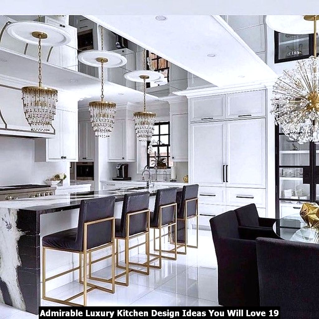 Admirable Luxury Kitchen Design Ideas You Will Love 19