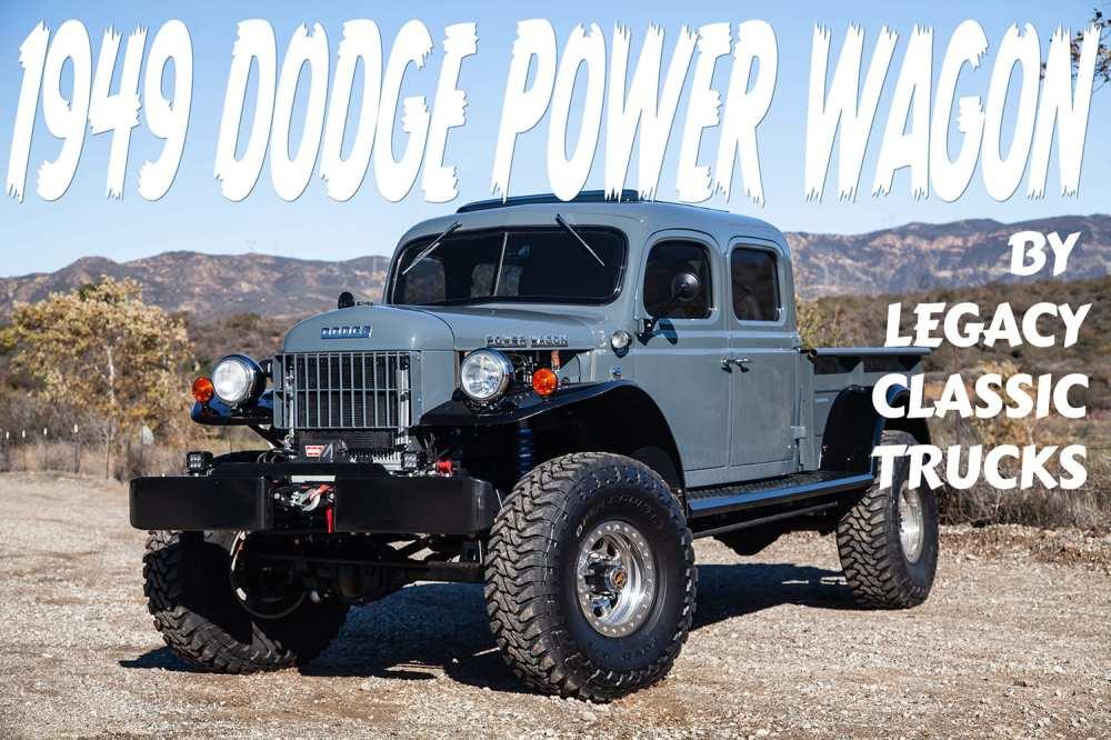medium resolution of legacy clic trucks has built a big bold bad 1949 dodge power wagon