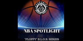 "NBA Spotlight: ""Floppy"" B.L.O.B Series"