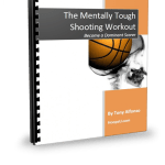 The Mentally Tough Basketball Shooting Workout