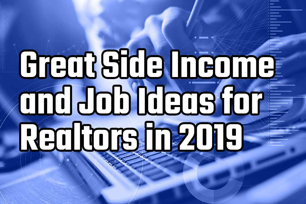Good Side Jobs for Real Estate Agents in 2019 | Hooquest