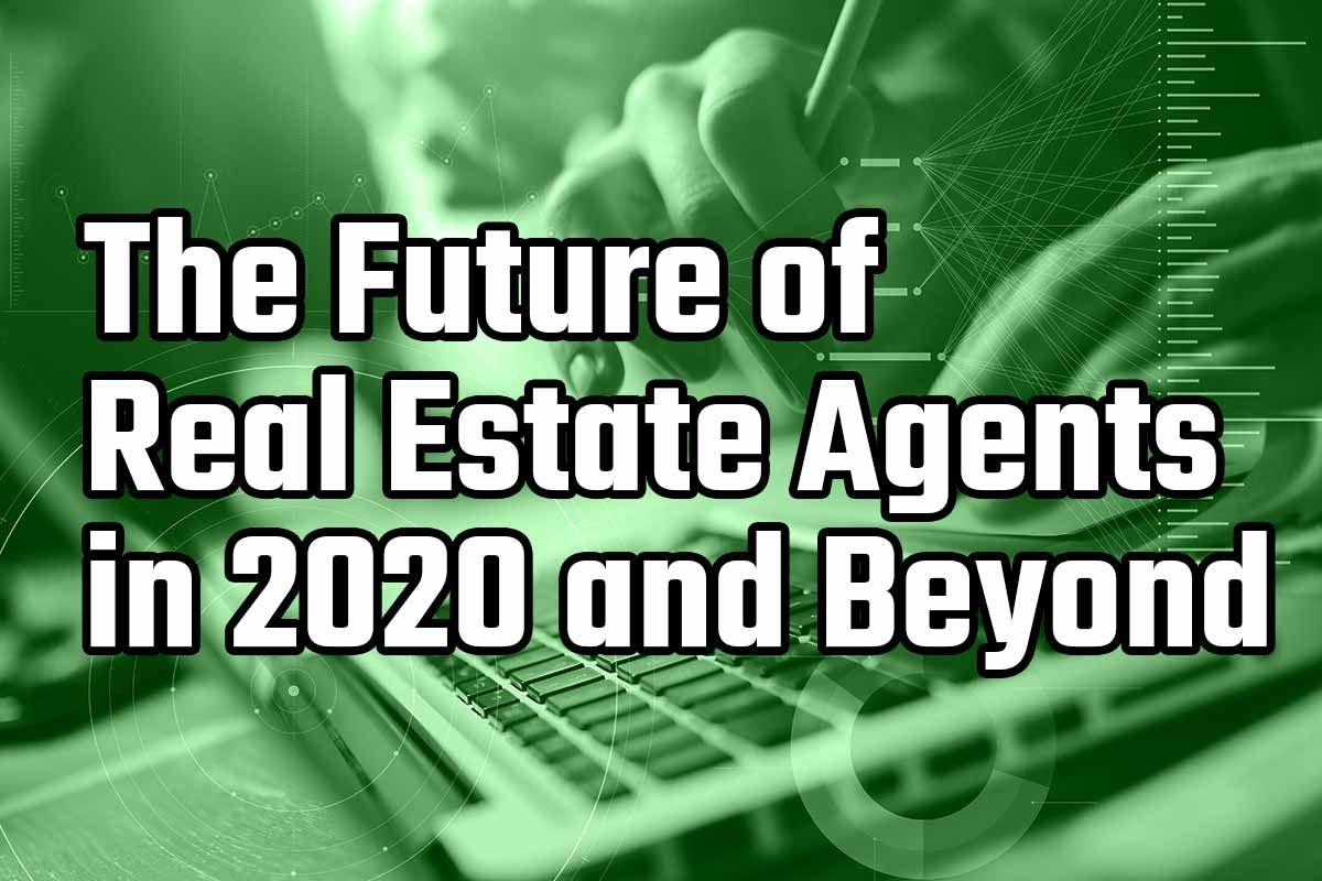 Best Crm For Real Estate Agents 2020 The Future of Real Estate Agents in 2020 and Beyond   Hooquest