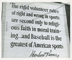A quote by Herbert Hoover that appeared on the wall at Crosley Field in Cincinnati.