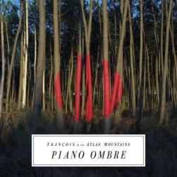 piano-ombre Frànçois & The Atlas Mountains - Piano Ombre