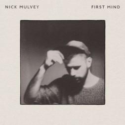 First-Mind Nick Mulvey : First Mind
