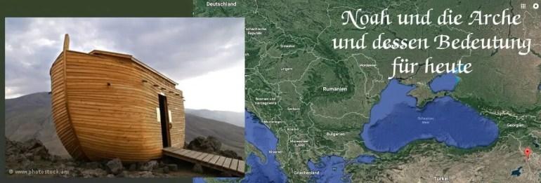 Noah und die Arche und dessen Bedeutung für heute