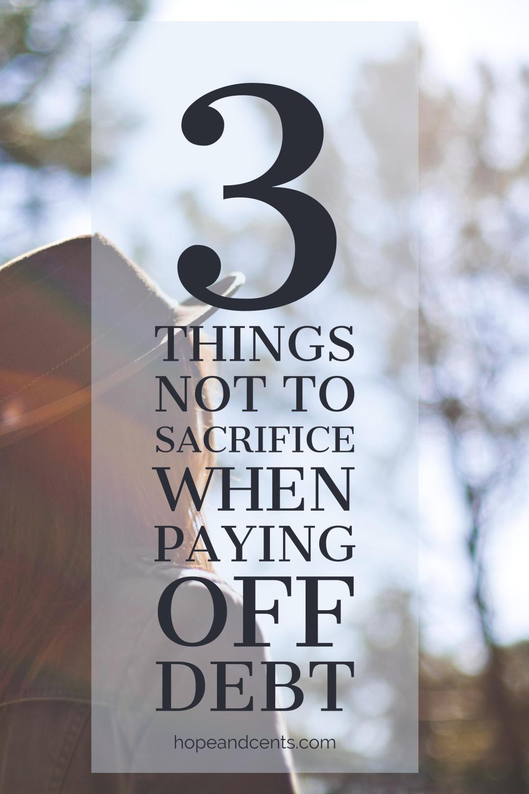 If you are not careful, there are some things that you may sacrifice and say no to without intending to while paying off debt. In fact, you will need to go out of your way to prioritize these three things. Otherwise, you may look back at your journey and realize you lost more than just the debt. #debt #personalfinance #money #moneytips