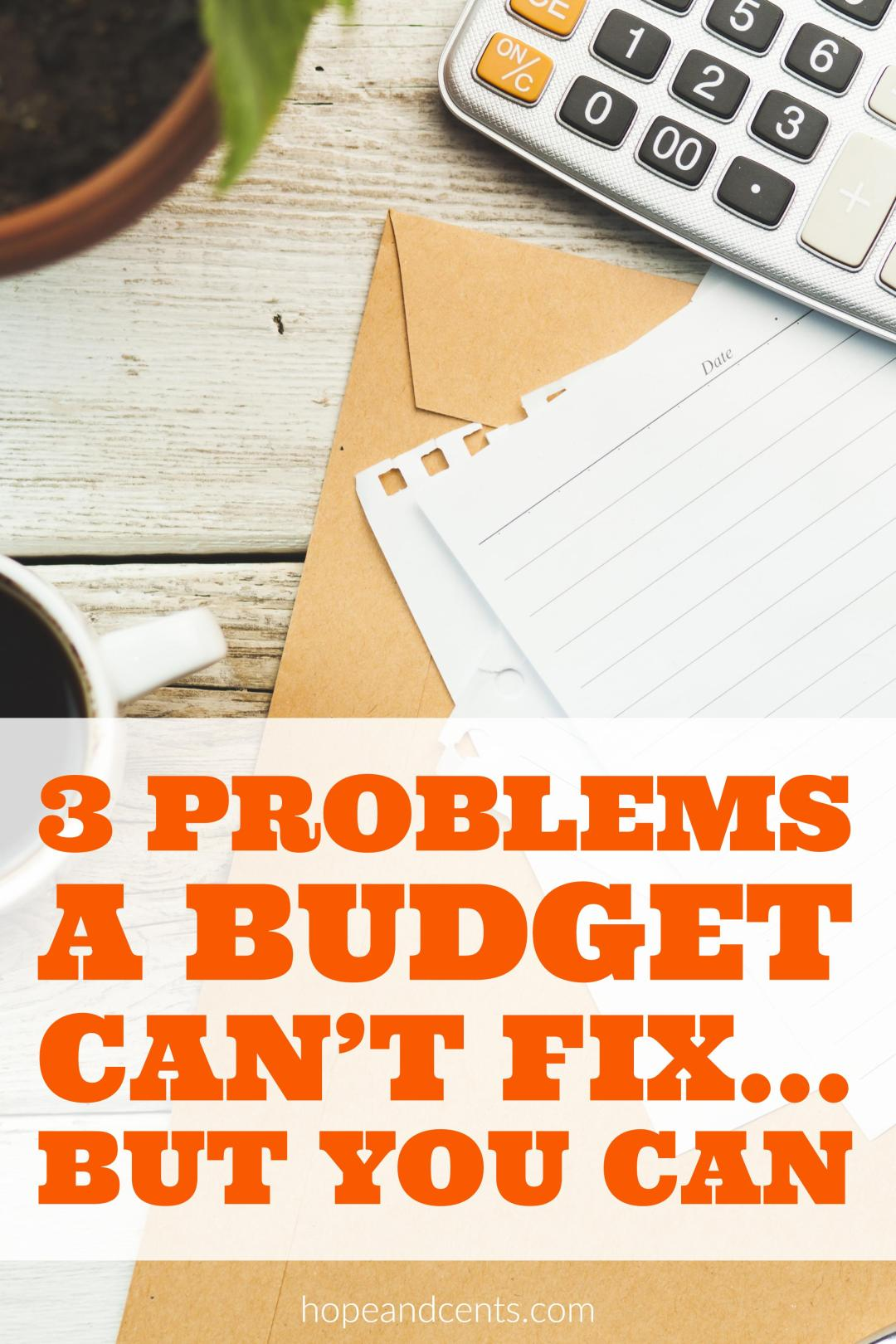 Do you have trouble budgeting? It may be because you're expecting your budget to solve problems only you can.