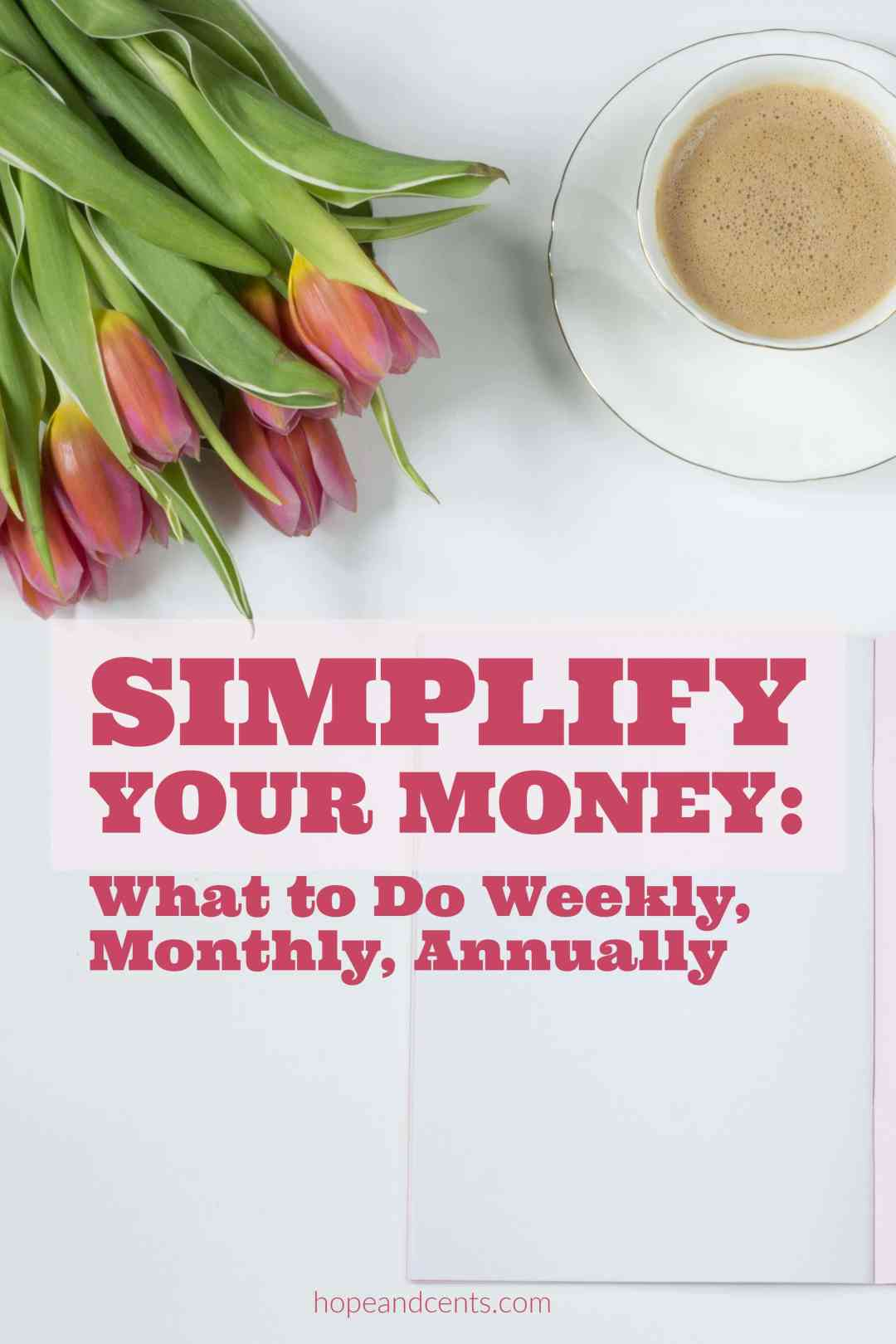 Is your process of managing your finances unnecessarily complicated? If so, it might be time to take steps to simplify your money. These guidelines will show you what money moves to make weekly, monthly, and annually.