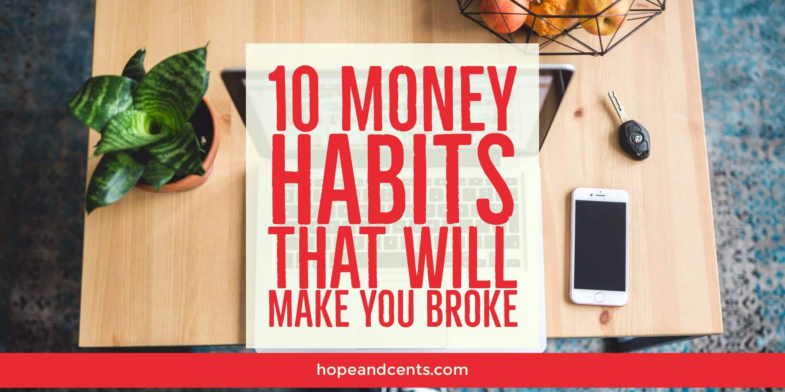 10 Money Habits That Will Make You Broke