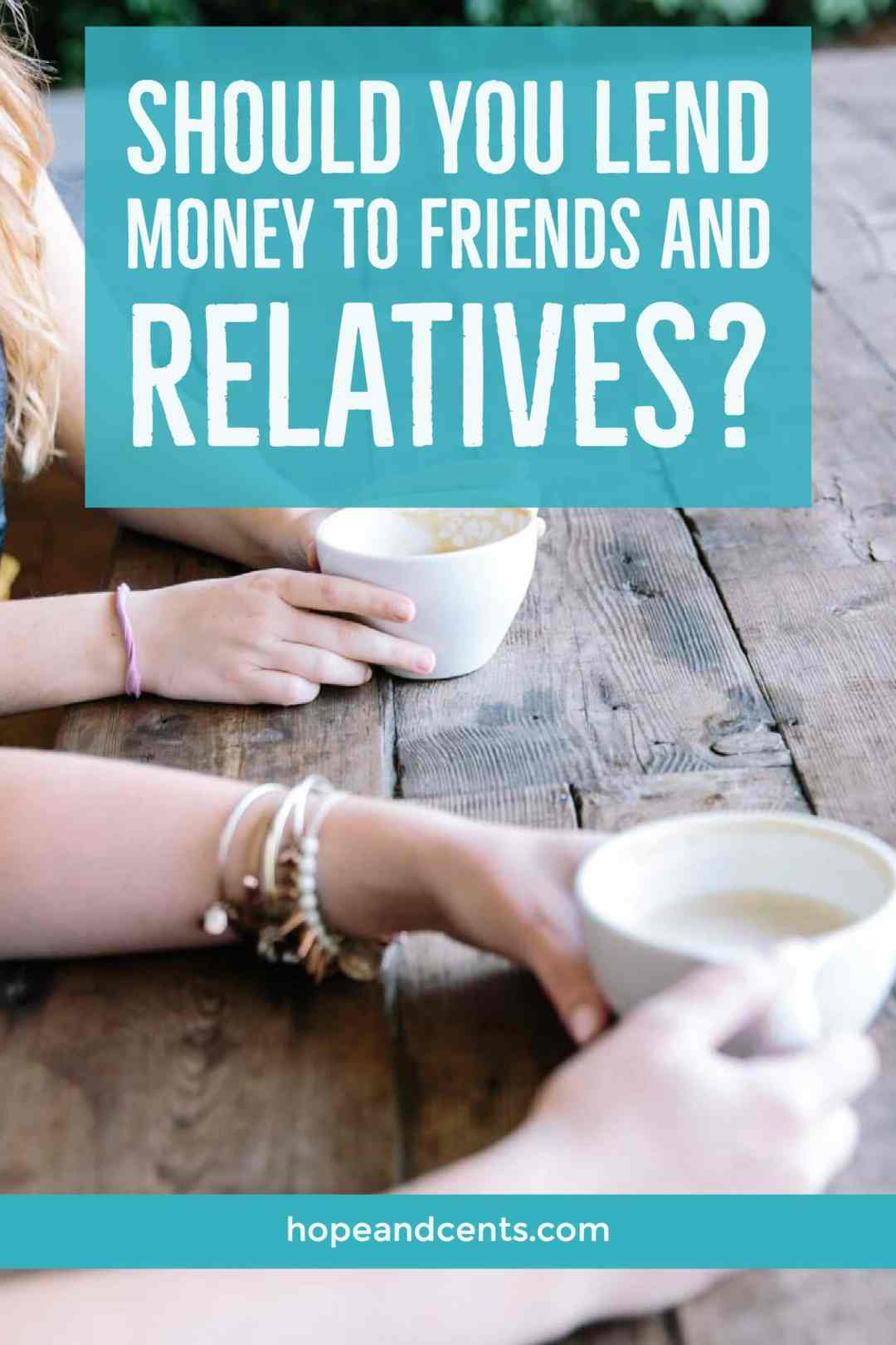 Should you lend money to friends and relatives? A look at what you may encounter if you lend money and how to handle it if you're asked.