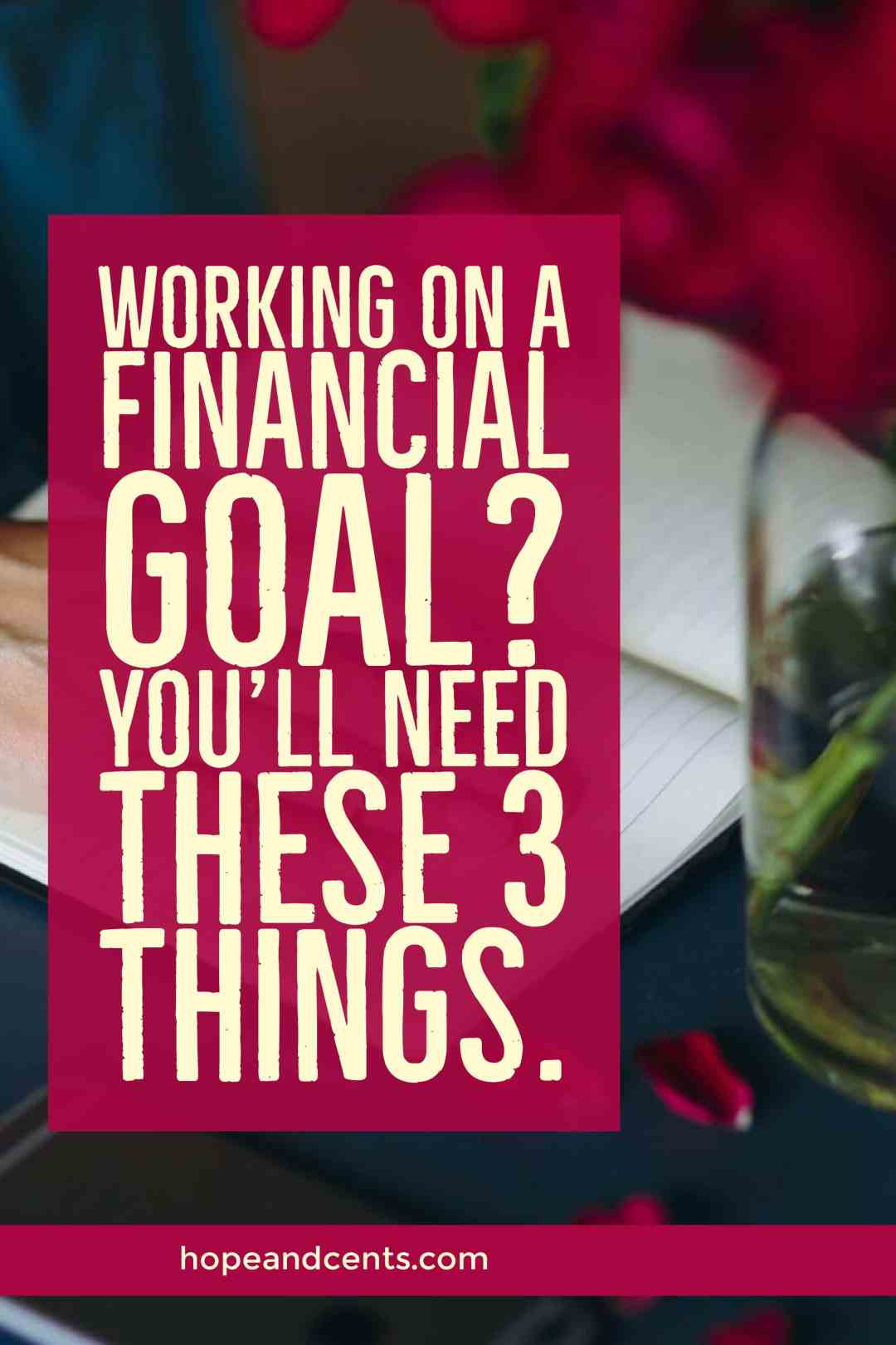 Whatever your big-picture financial goal is and whatever method you are using to achieve it, there are three essential things your financial plan needs.