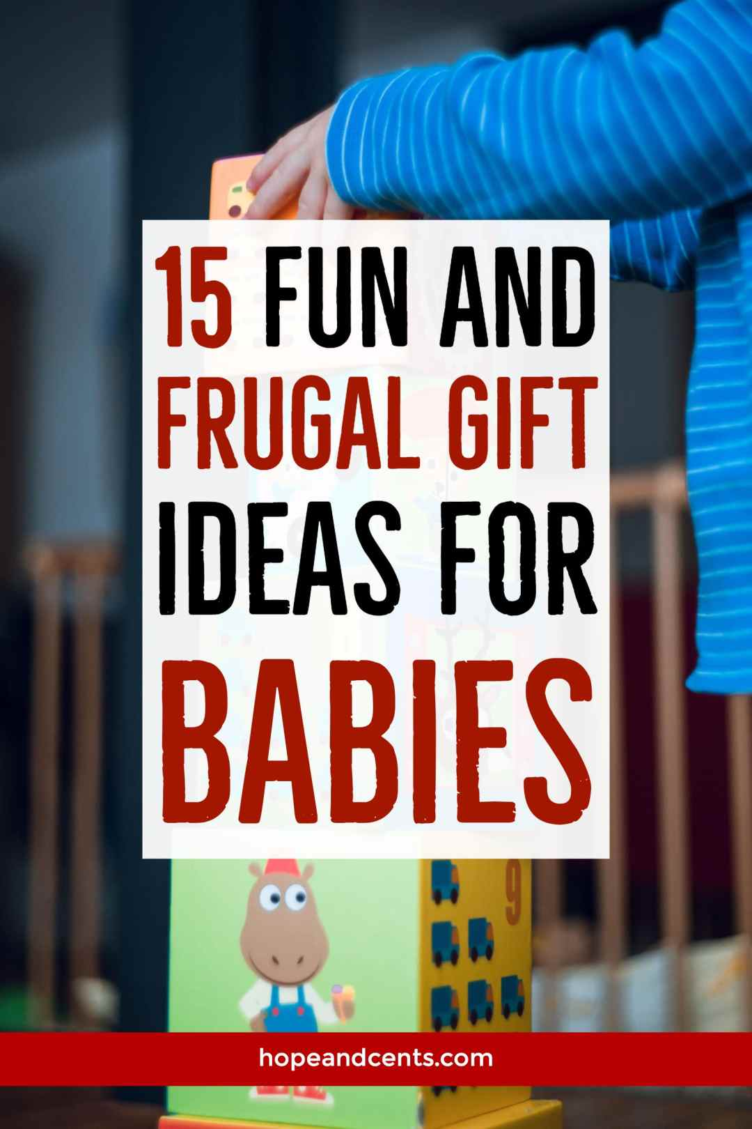 Have a baby to shop for? Give the perfect gift with these 15 fun and frugal gift ideas for babies. These are perfect for Christmas, birthdays, and baby showers.