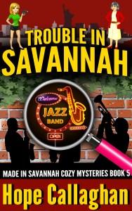 Download Trouble in Savannah – My Brand New Cozy Mystery