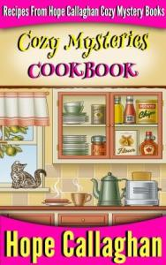Cozy Mysteries Cook Book By Author Hope Callaghan