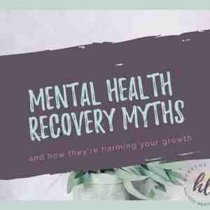 Common Myths about Mental Health Recovery