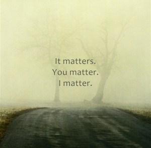 It-matters-You-matter-I
