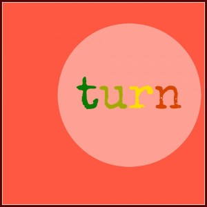 five minute friday – turn