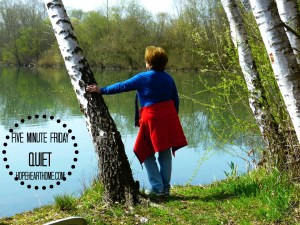 five minute friday: quiet