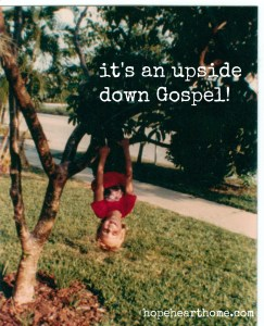 the upside-down gospel