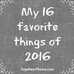 my 16 favorite things of 2016