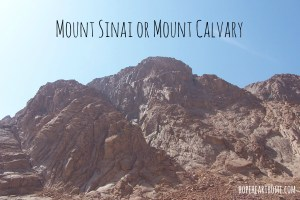 Mount Sinai or Mount Calvary?