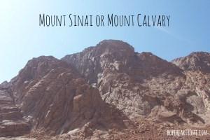 Mount Sinai or Mount Calvary?