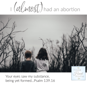 I (almost) had an abortion