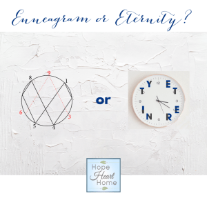 Enneagram or Eternity?