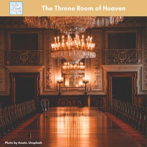 The Throne Room of Heaven