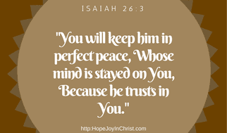Isaiah 26_3 Peace comes when we Trust the Lord