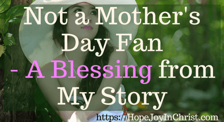 Not a Mother's Day Fan - A Blessing from My Story , I am not a fan of Mother's Day. This is a blessing to all the spiritual mothers in my life. #mothersdayblessing #mothersday #mothersdayblessingquotes #mothersdayblessingsheart #spiritualmother #spiritualmotherquotes #spiritualmothersday