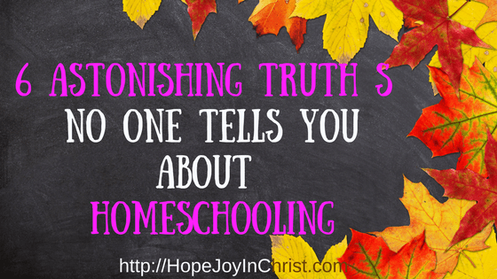 6 Astonishing Truth s No one Tells you about Homeschooling. Homeschooling Tips, Homeschooling Curriculum, Homeschooling with Special Needs