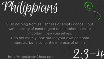 Philippians 2:3- 4 [Love should be Selfless and not seek it's own desires]