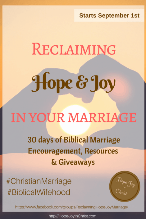 Reclaiming Hope & Joy In Your Marriage - Pinterest Christian Marriage Encouragement, Biblical Marriage Giveaways https://www.facebook.com/groups/ReclaimingHopeJoyMarriage/