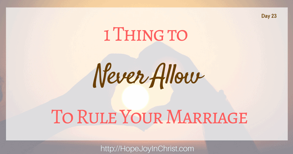 1 Thing to Never allow to Rule Your Marriage (Christian Marriage, Biblical Wifehood (Reclaiming Hope & Joy in your Marriage))