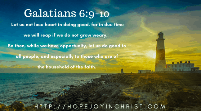 Galatians 6:9-10 let us not lose heart in doing good