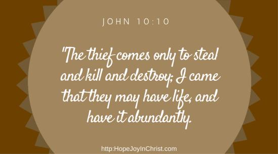 John 10:10 Jesus came to give abundant life