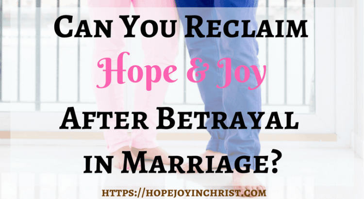 Can You Reclaim Hope Joy after betrayal in Marriage FtImg ( #ChristianMarriageAdvice #biblicalMarriage #ChristianMarriage #RelationshipHelp #FindingHopeandJoyinMyMarriage #ReclaimingHopeandJoy #ChristianLiving)