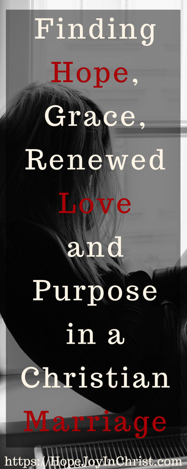 Finding Hope, Grace, Renewed Love and Purpose in a Christian Marriage PinIt ( #ChristianMarriageAdvice #biblicalMarriage #ChristianMarriage #RelationshipHelp #FindingHopeandJoyinMyMarriage #ReclaimingHopeandJoy #ChristianLiving)