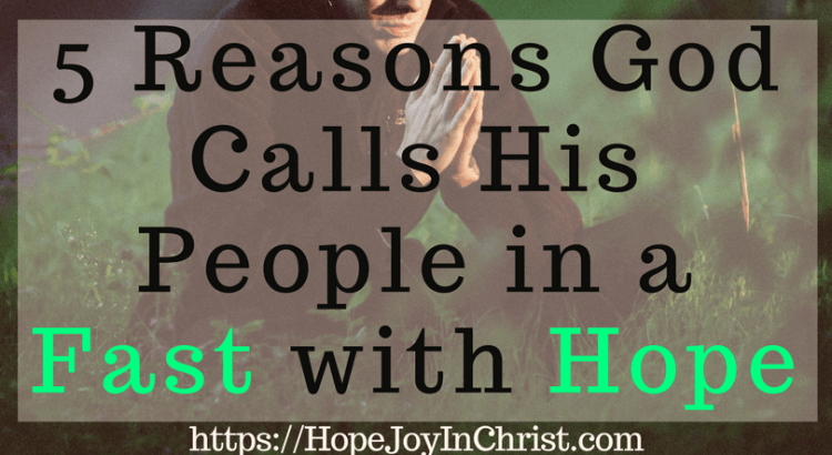 5 Reasons God Calls His People in a Fast with Hope Powerful Strategic Prayer - Prayer and Fasting #Fasting #Fastingideas #Fastingscriptures #Fastingguide #fastingandprayer #FastingTipsPrayer changes everything #prayHard #PrayerQuotes