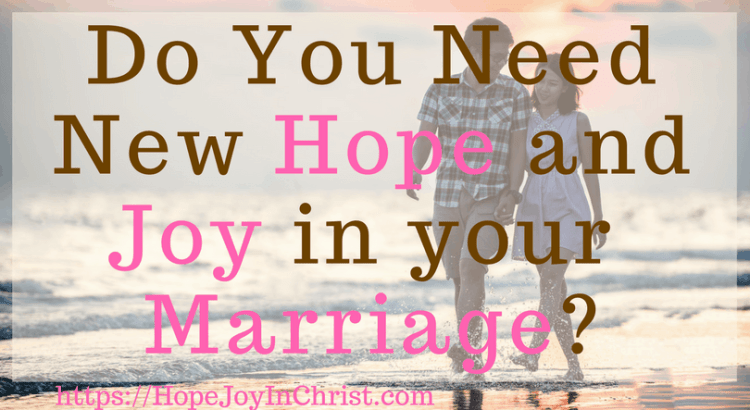 Do You Need New Hope and Joy in a Marriage ( #findinghopeandjoyinmymarriage #ChristianMarriage #ChristianMarriageadvice #BiblicalMarriage #Relationshipadvice #ChristianLiving #HopeinMarriage )