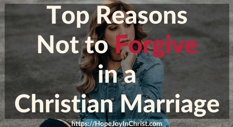 Top Reasons Not to Forgive in a Christian Marriage #ForgivenessQuotes #ForgivenessInMarriage #ForgivenessQuotesRelationship #ForgivenessQuotesChristian #ForgivenessChallenge https://hopejoyinchrist.com/forgivenesschallenge/ From the Marriage Course #FindingHopeAndJoyInMyMarriage #marriagegoals #HappyWifeLife #MarriedLife #ChristianMarriage #BiblicalMarriage